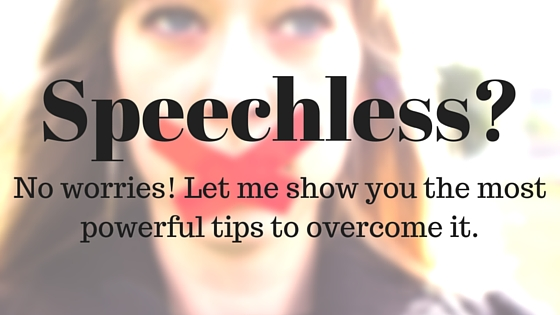 How to overcome speechlessness?
