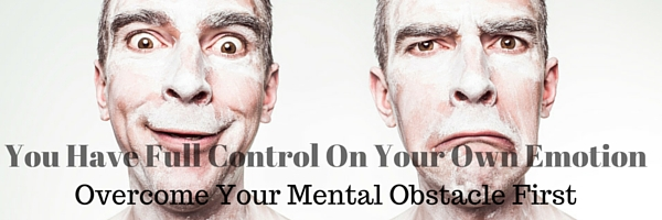 You Have Full Control On Your Own Emotion