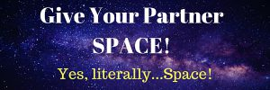 Give Your Partner SPACE!
