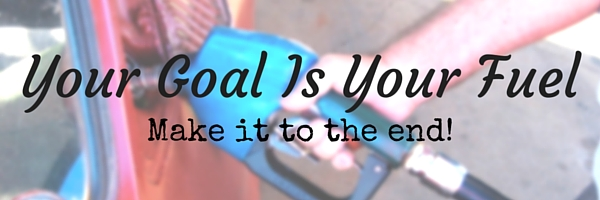 Your Goal Is Your Fuel