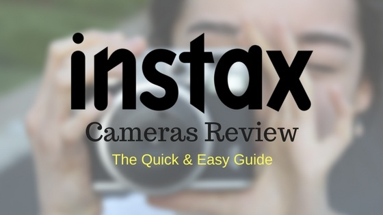 Instax Cameras Review